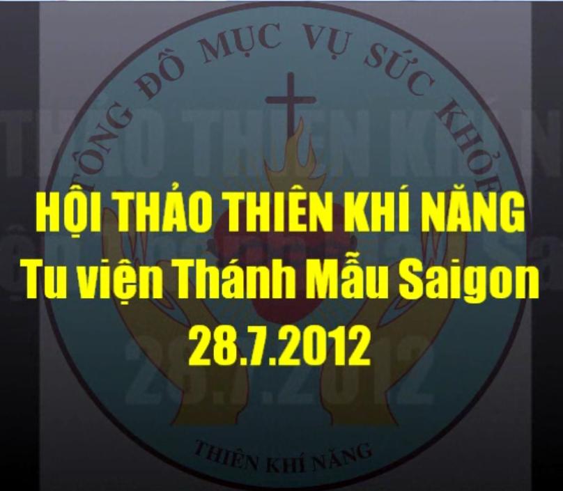 THIÊN KHÍ NĂNG VN Khóa VIII_Tu viện Thánh Mẫu_28.7.2012