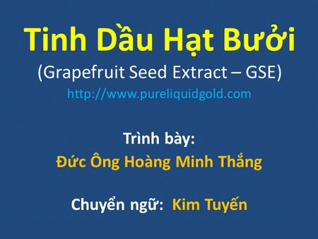 video công dụng của Tinh Dầu Hạt Bưởi (Grapefruit Seed Extract – GSE)