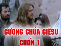 Gương Chúa Giêsu Cuốn 1- Tập Sống Đời Sống Của Chúa